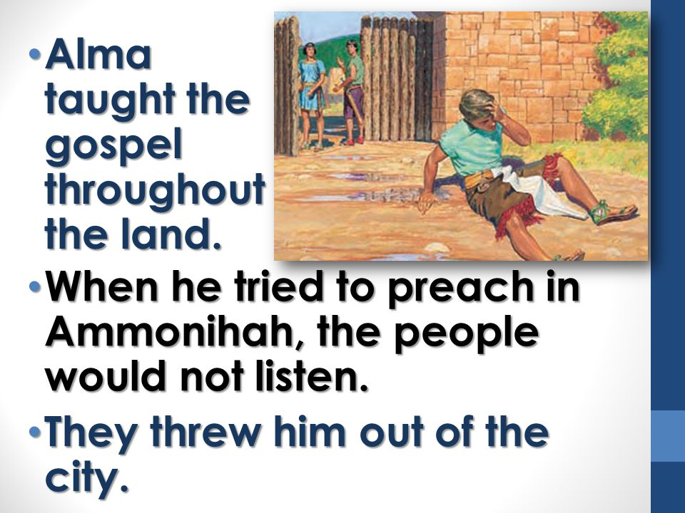 Alma taught the gospel throughout the land.