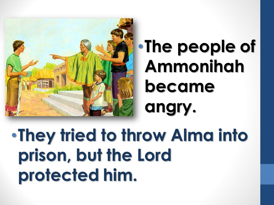 The people of Ammonihah became angry.