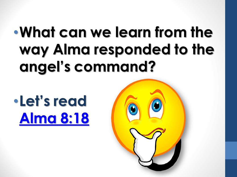 What can we learn from the way Alma responded to the angel's command