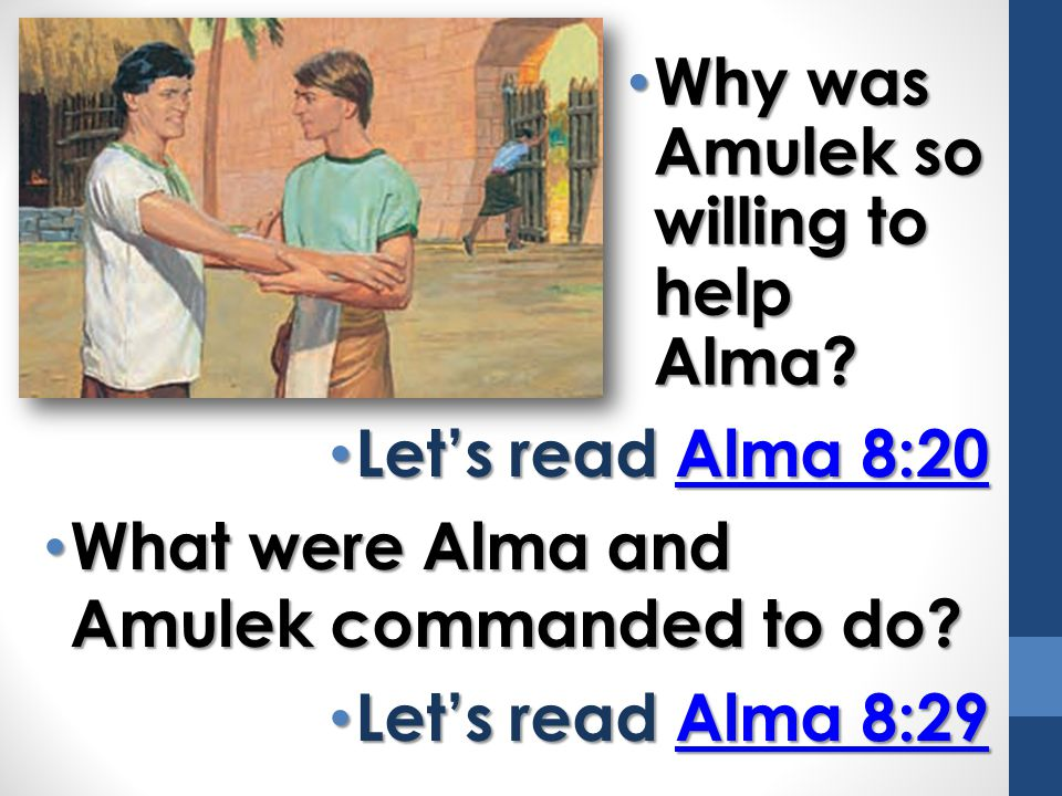 Why was Amulek so willing to help Alma
