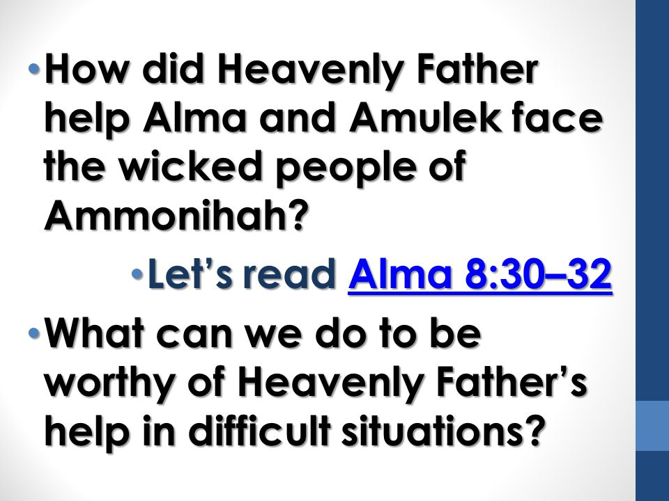 How did Heavenly Father help Alma and Amulek face the wicked people of Ammonihah