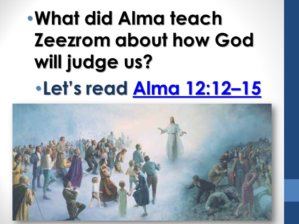 What did Alma teach Zeezrom about how God will judge us