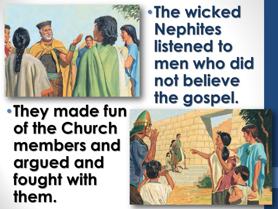The wicked Nephites listened to men who did not believe the gospel.