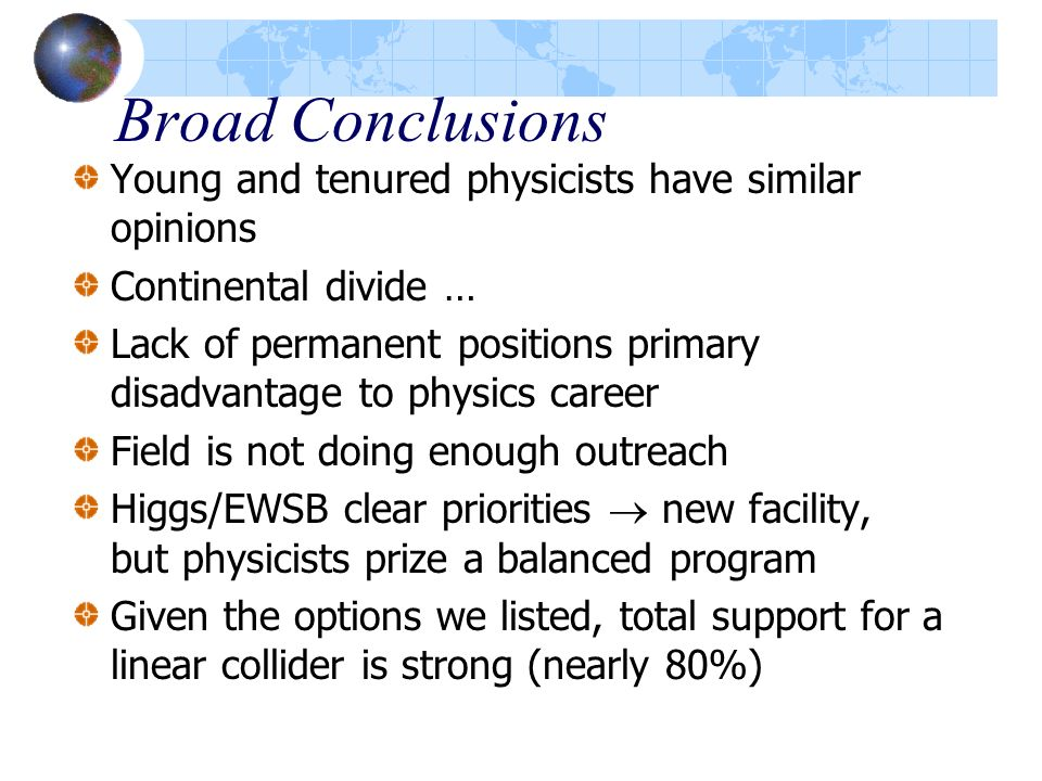 Broad Conclusions Young and tenured physicists have similar opinions