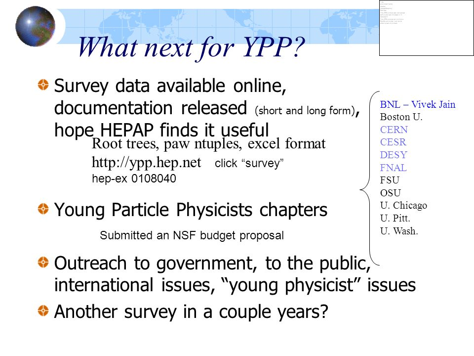 What next for YPP Survey data available online, documentation released (short and long form), hope HEPAP finds it useful.