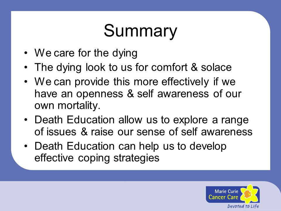 Summary We care for the dying