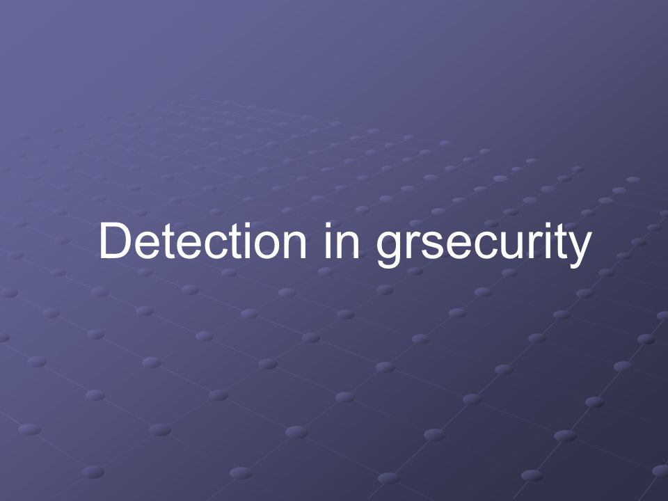 Detection in grsecurity