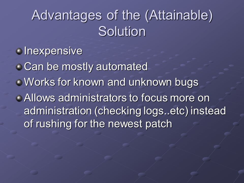 Advantages of the (Attainable) Solution