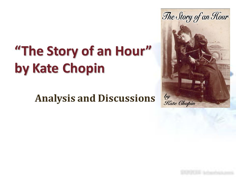 The Story Of An Hour By Kate Chopin Ppt Download