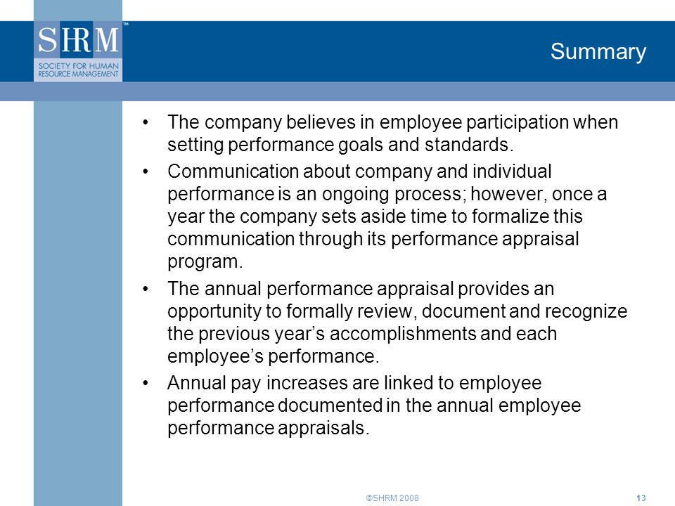 Summary The company believes in employee participation when setting performance goals and standards.