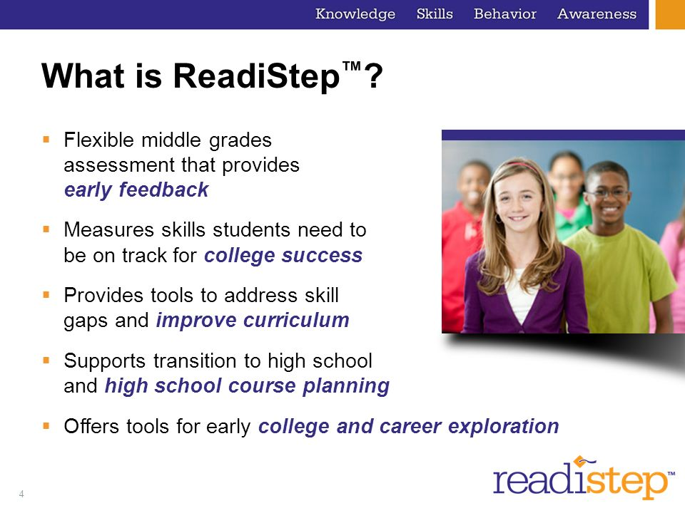 What is ReadiStep™ Flexible middle grades assessment that provides early feedback.
