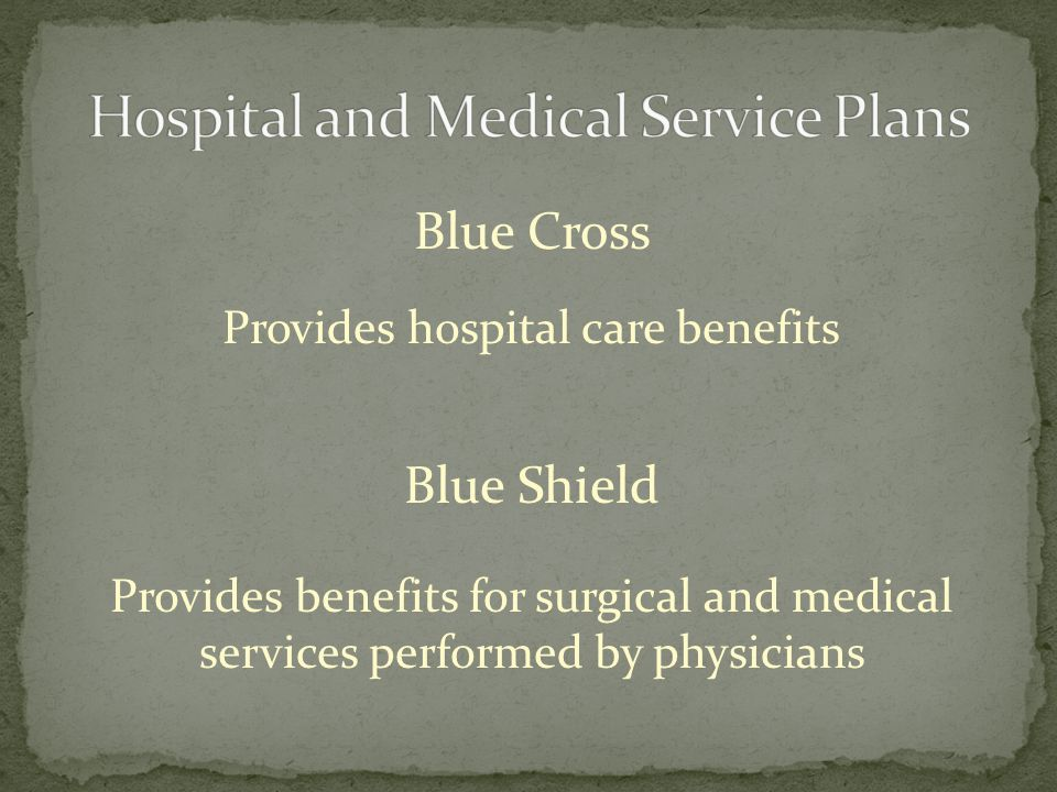 Hospital and Medical Service Plans