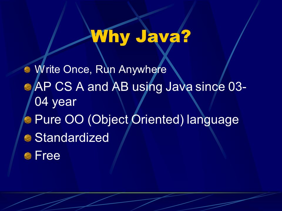 Why Java AP CS A and AB using Java since 03-04 year