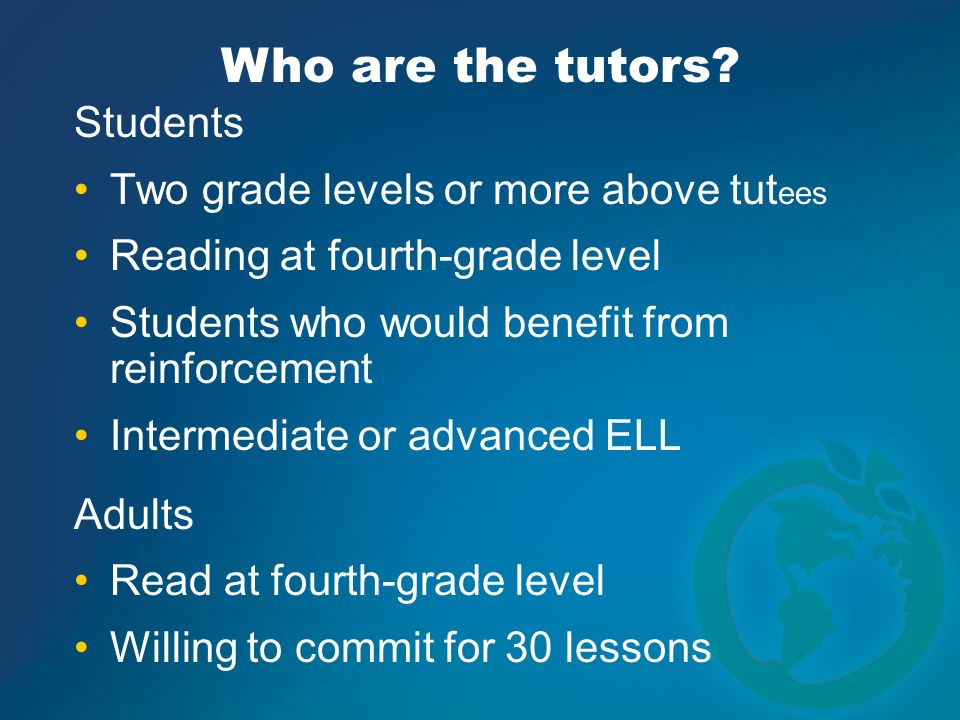 Who are the tutors Students Two grade levels or more above tutees