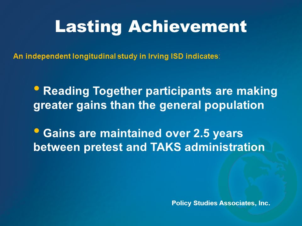 TASA - January 2008 Lasting Achievement. An independent longitudinal study in Irving ISD indicates: