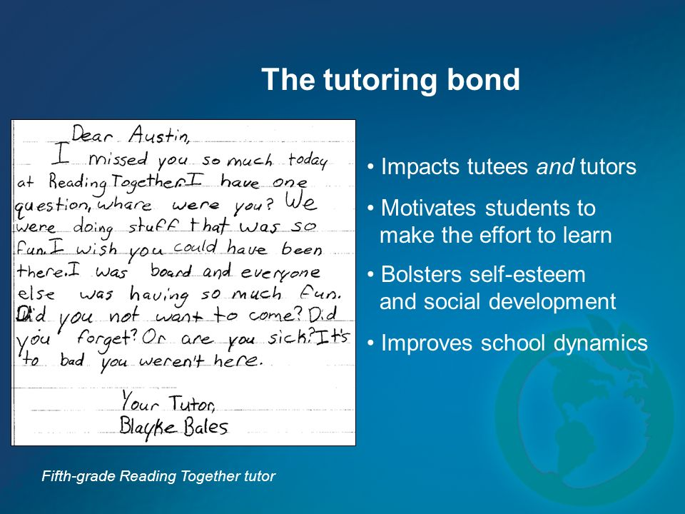 The tutoring bond Impacts tutees and tutors Motivates students to