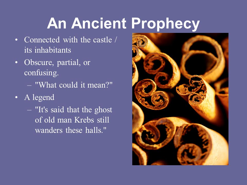 An Ancient Prophecy Connected with the castle / its inhabitants