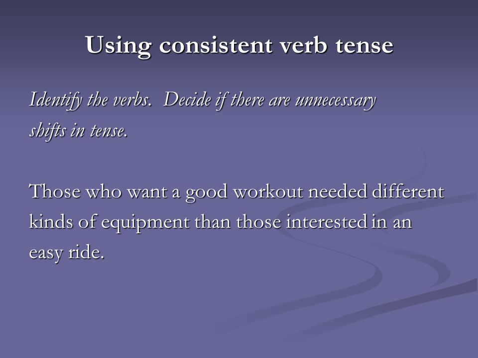 Consistency Of Verb Tense Ppt Video Online Download. Using Consistent Verb Tense. Worksheet. Consistent Verb Tense Worksheet At Clickcart.co