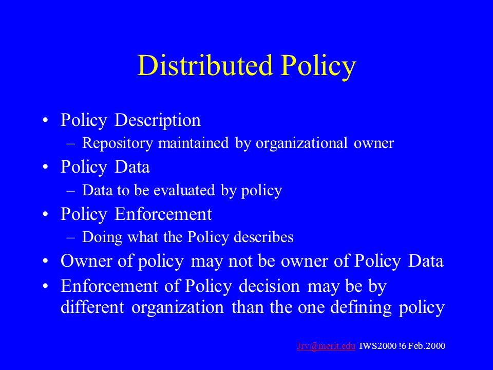 Distributed Policy Policy Description Policy Data Policy Enforcement