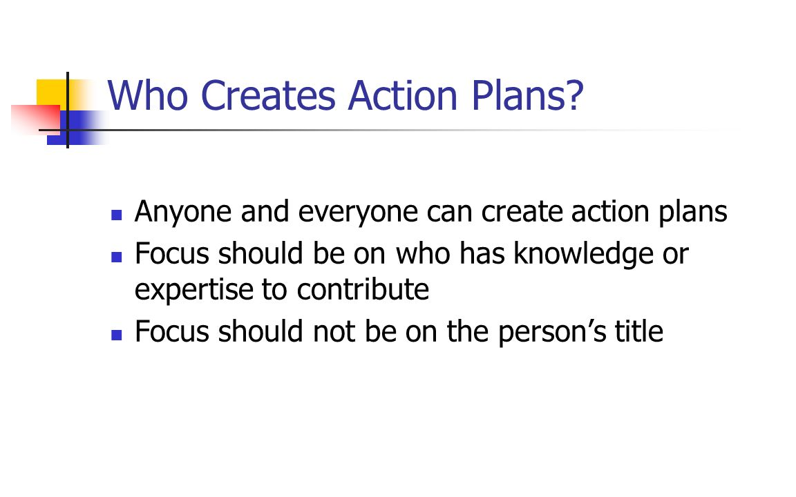 Who Creates Action Plans