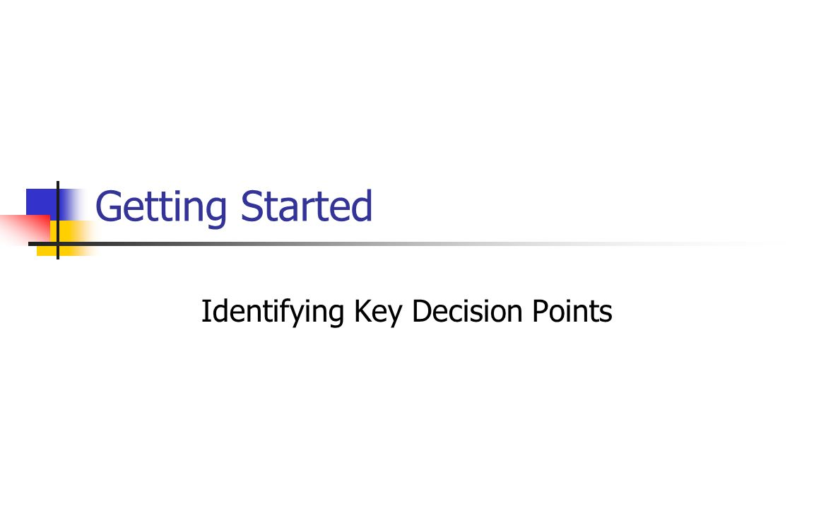 Identifying Key Decision Points