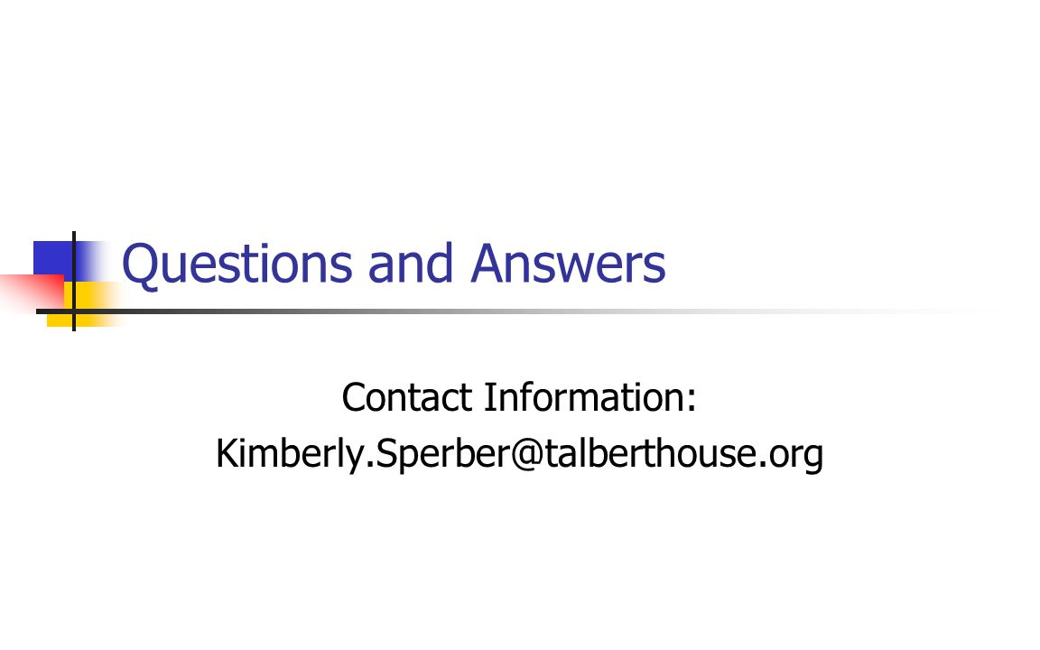 Questions and Answers Contact Information: