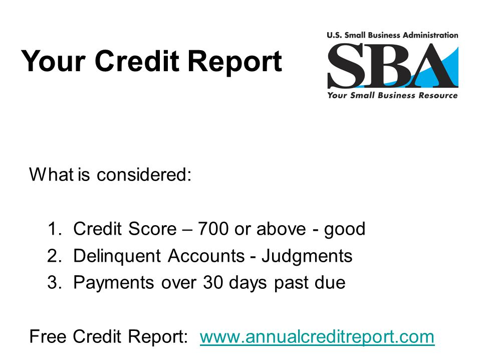 Your Credit Report What is considered: