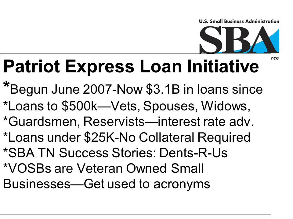 Patriot Express Loan Initiative. Begun June 2007-Now $3
