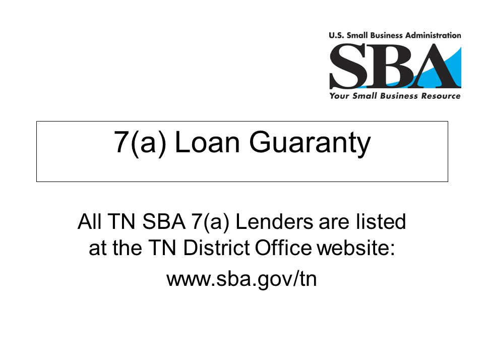 All TN SBA 7(a) Lenders are listed at the TN District Office website:
