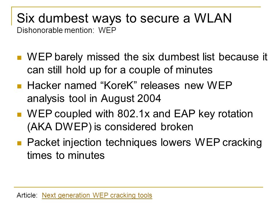 Six dumbest ways to secure a WLAN Dishonorable mention: WEP