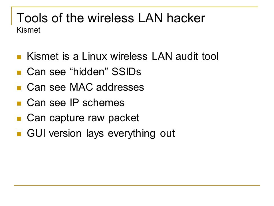 Tools of the wireless LAN hacker Kismet