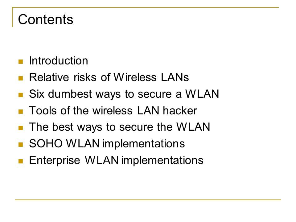 Contents Introduction Relative risks of Wireless LANs