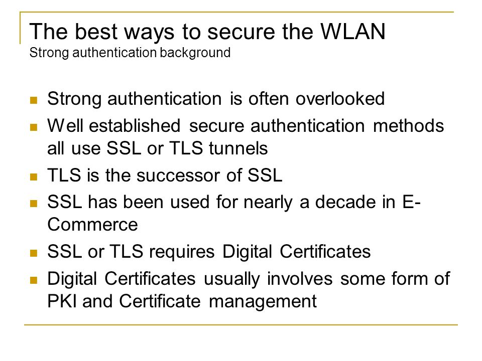 The best ways to secure the WLAN Strong authentication background