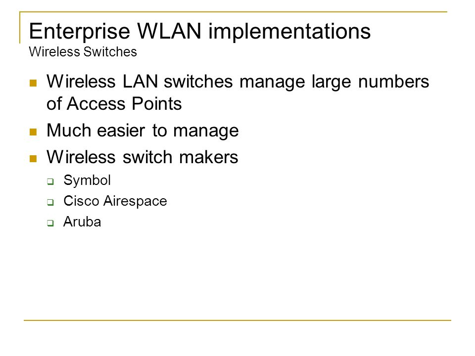 Enterprise WLAN implementations Wireless Switches