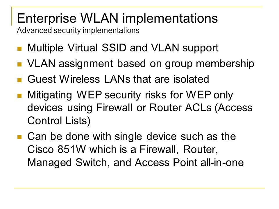 Enterprise WLAN implementations Advanced security implementations