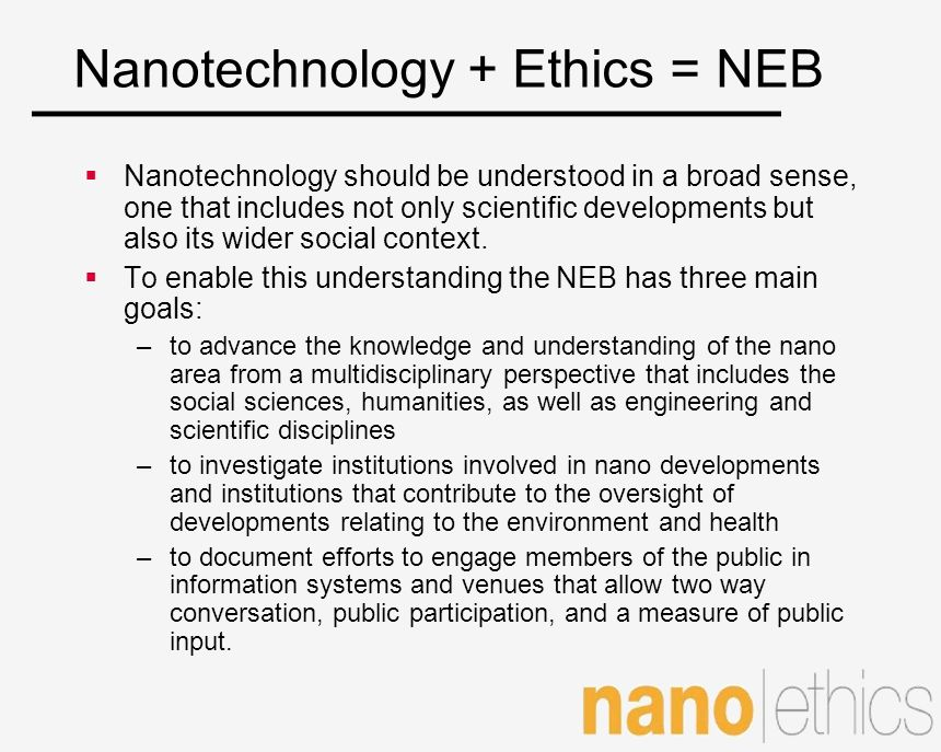 Nanotechnology + Ethics = NEB