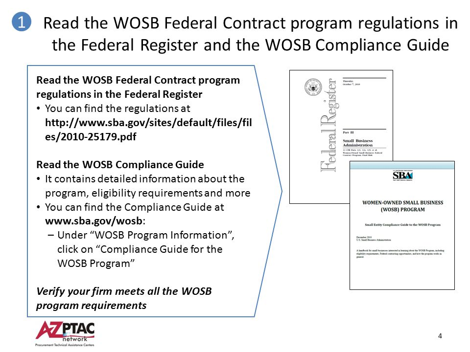 Read the WOSB Federal Contract program regulations in the Federal Register and the WOSB Compliance Guide