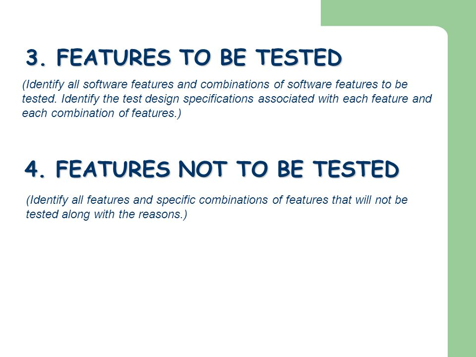 4. FEATURES NOT TO BE TESTED