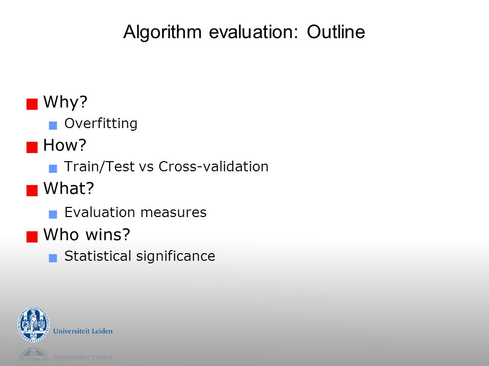 Algorithm evaluation: Outline