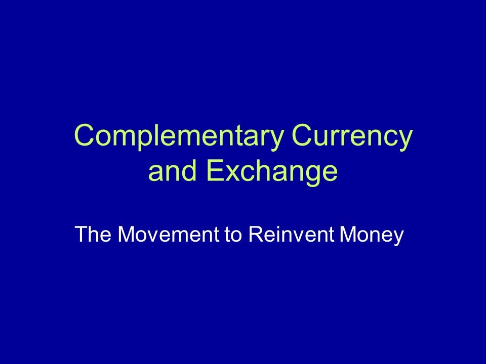 Complementary Currency and Exchange