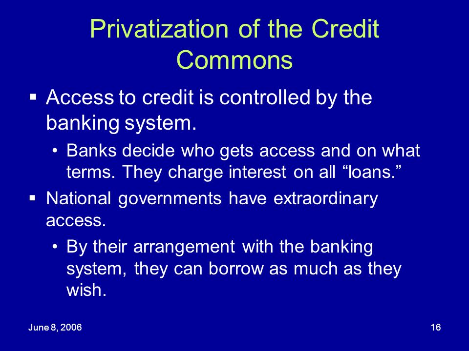 Privatization of the Credit Commons