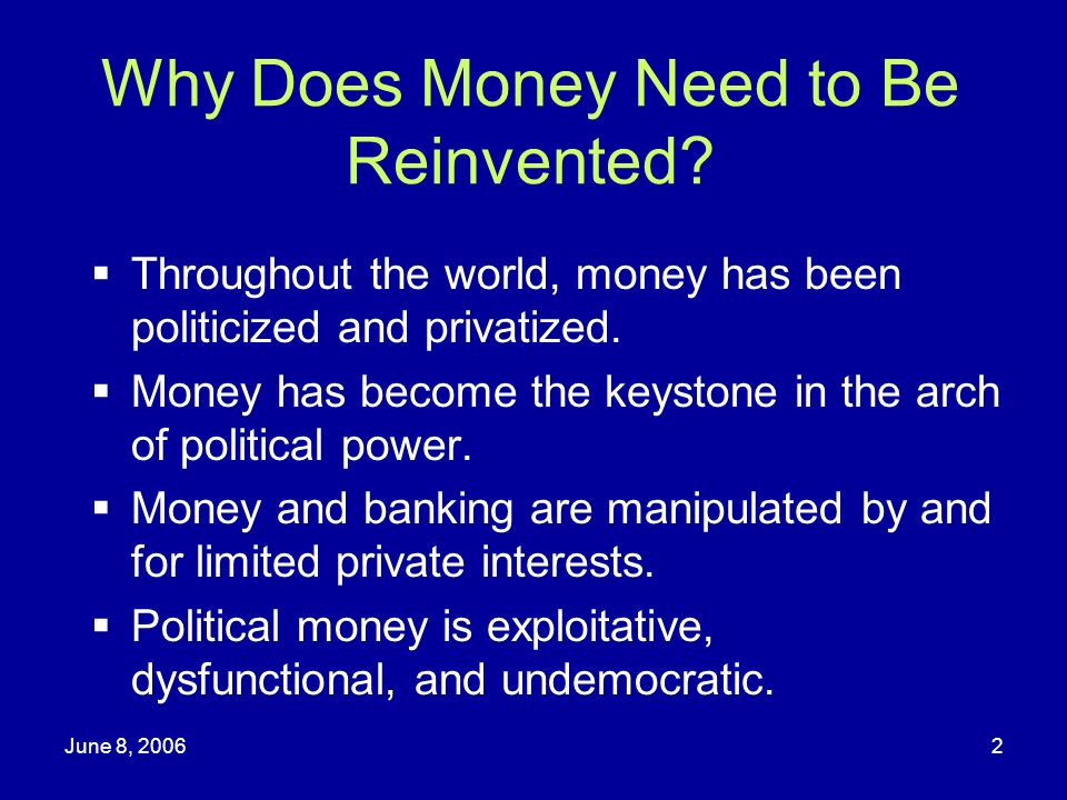 Why Does Money Need to Be Reinvented