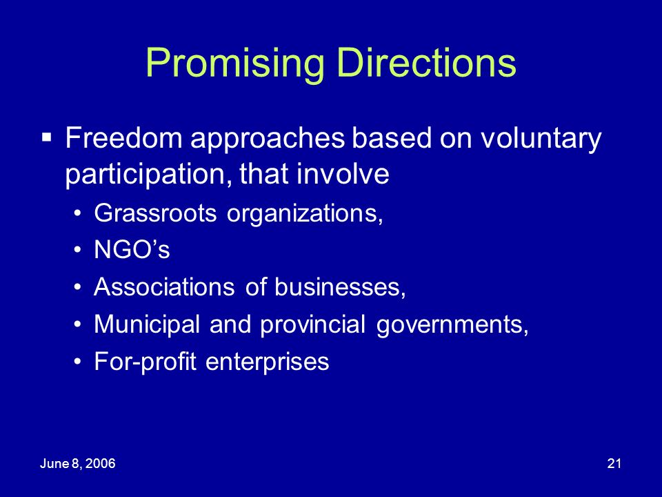 Promising Directions Freedom approaches based on voluntary participation, that involve. Grassroots organizations,
