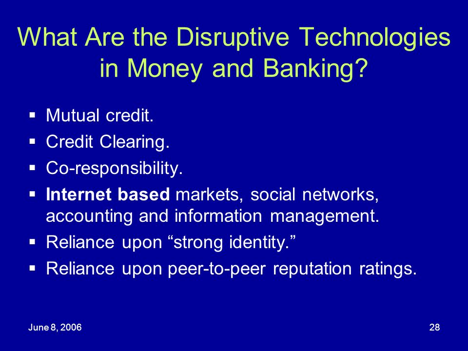 What Are the Disruptive Technologies in Money and Banking