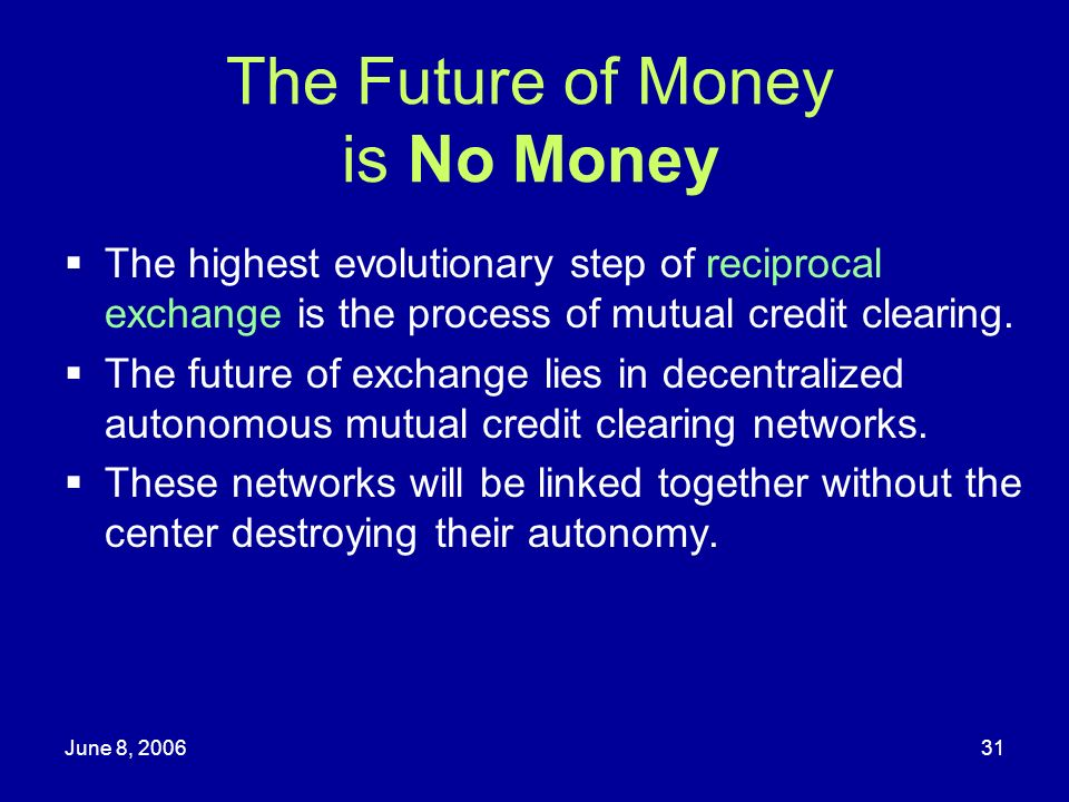 The Future of Money is No Money
