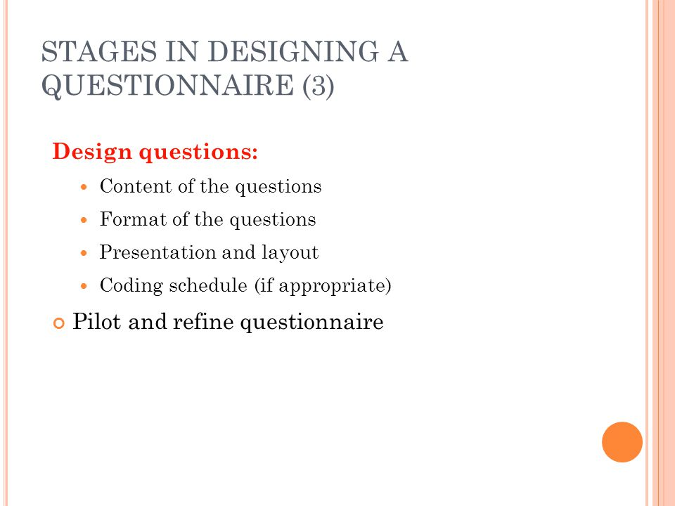 STAGES IN DESIGNING A QUESTIONNAIRE (3)