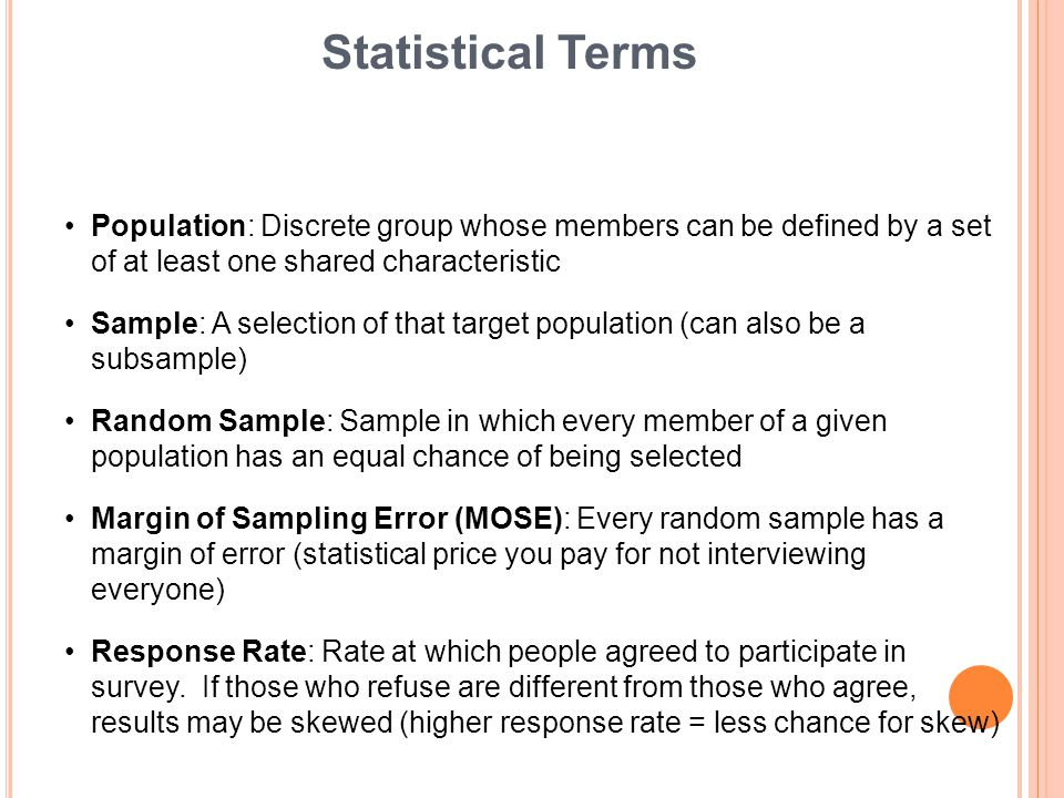 Statistical Terms Population: Discrete group whose members can be defined by a set of at least one shared characteristic.
