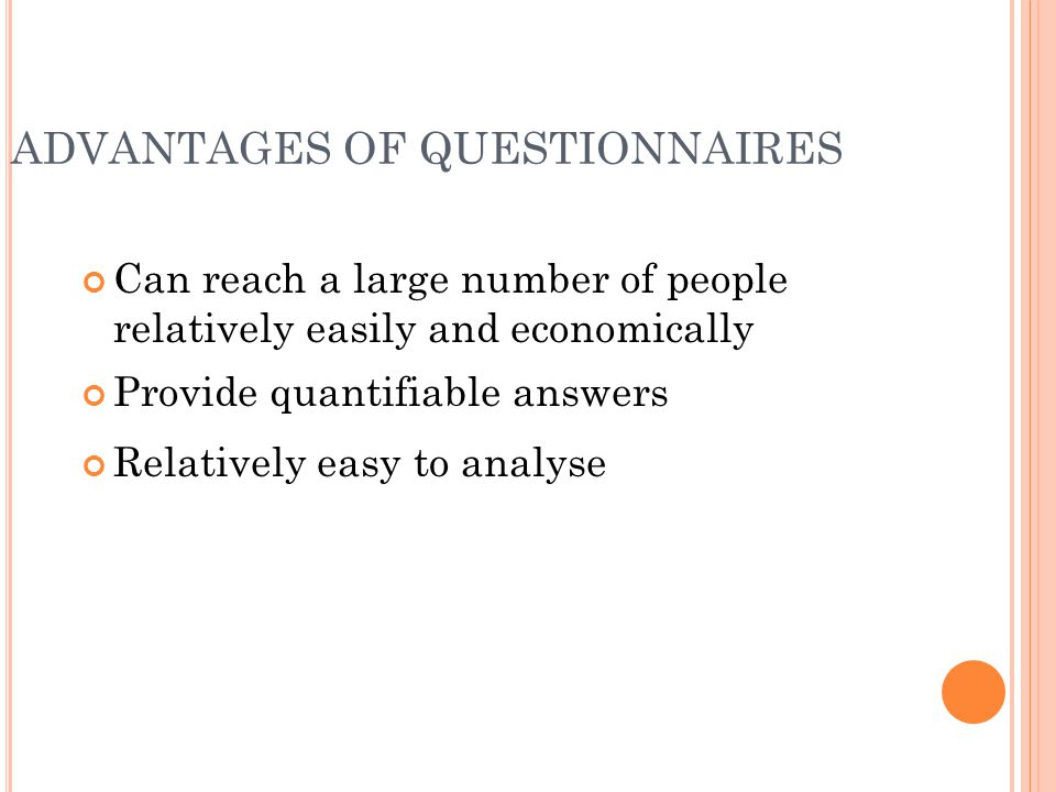 ADVANTAGES OF QUESTIONNAIRES
