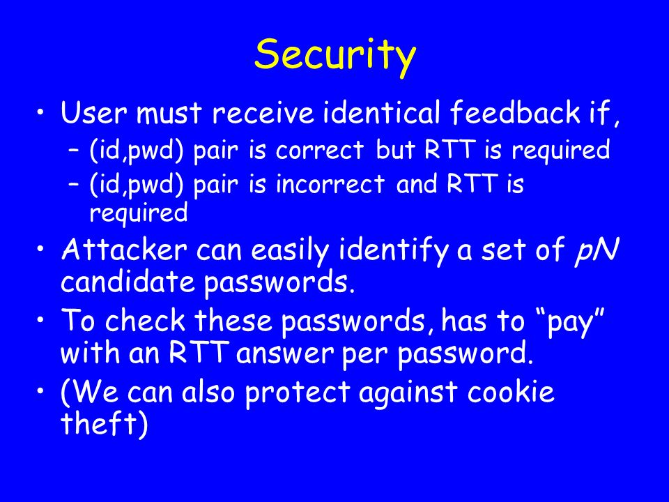 Security User must receive identical feedback if,