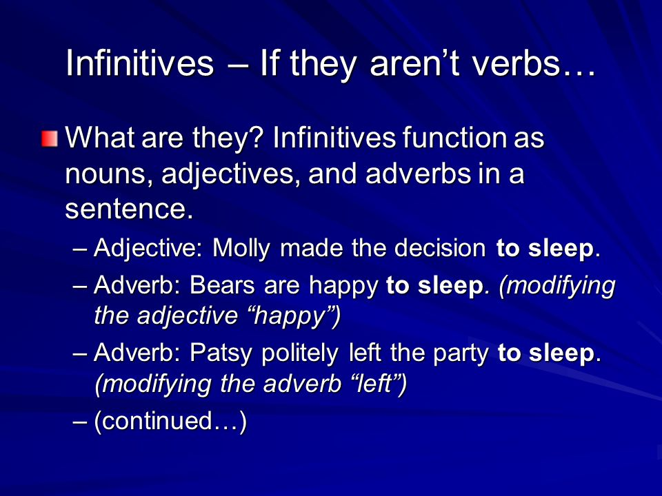Infinitives – If they aren't verbs…